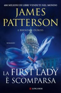 Book Cover: La first lady scomparsa di James Patterson e Brenda Dubois - SEGNALAZIONE