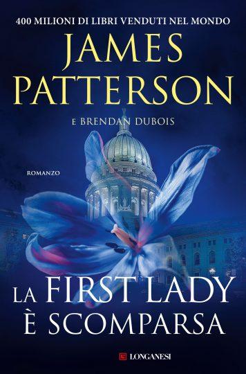Book Cover: La first lady scomparsa di James Patterson e Brenda Dubois - SEGNALAZIONE