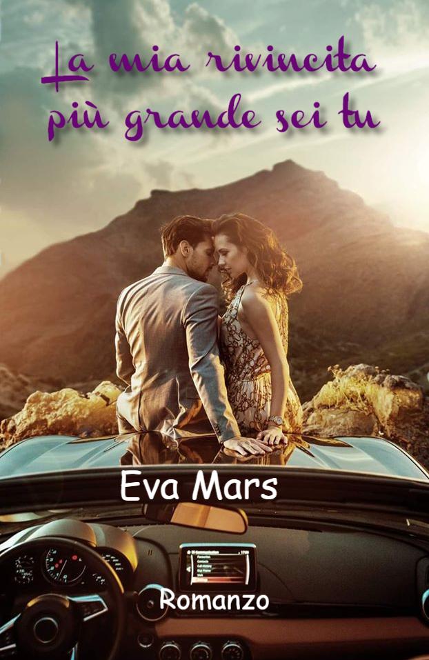 Book Cover: La mia rivincita sei tu di Eva Mars - SEGNALAZIONE