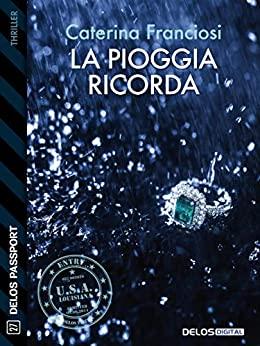 Book Cover: La pioggia ricorda di Caterina Franciosi - RECENSIONE
