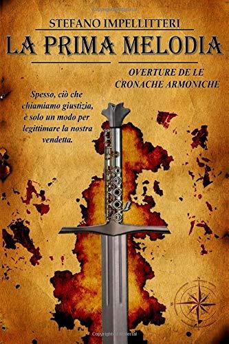 Book Cover: LA PRIMA MELODIA: Libro primo delle Cronache Armoniche di Stefano Impellitteri - SEGNALAZIONE