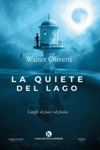 Book Cover: La quiete del lago Walter Olivetti - SEGNALAZIONE