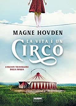 Book Cover: La vita è un circo di Magne Hovden - SEGNALAZIONE