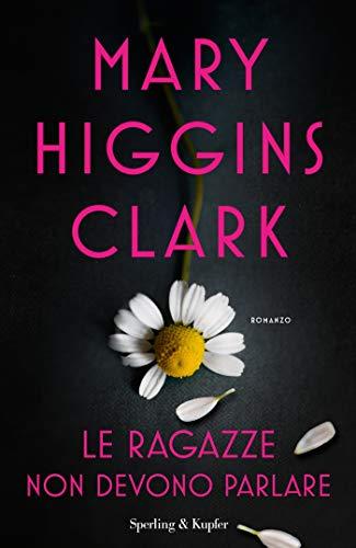 Book Cover: Le ragazze non devono parlare di Mary Higgins Clark - SEGNALAZIONE
