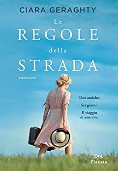 Book Cover: Le regole della strada di Ciara Geraghty - SEGNALAZIONE