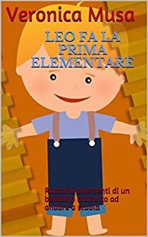 Book Cover: Leo fa la prima elementare di Veronica Musa - SEGNALAZIONE