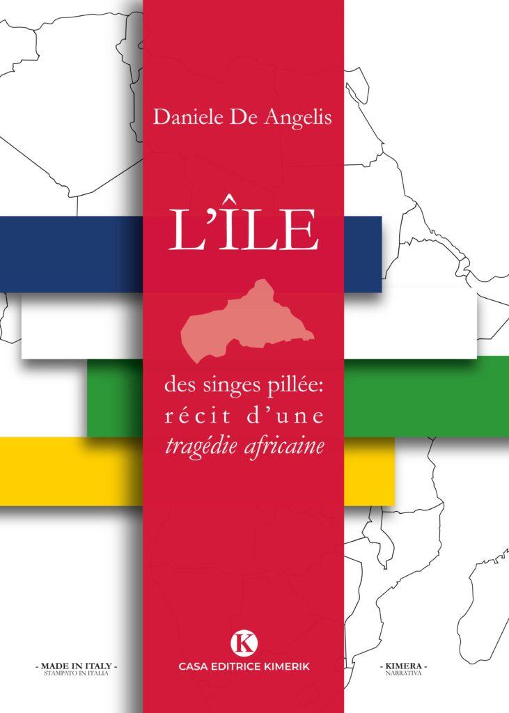 Book Cover: L'ile des singes pillée: récit d'une tragédie africaine di Daniele De Angelis - SEGNALAZIONE