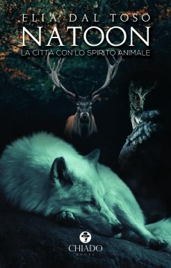 Book Cover: Natoon. La città con lo spirito animale di Elia Dal Toso - SEGNALAZIONE