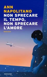 Book Cover: Non sprecare il tempo, non sprecare l'amore di Ann Napolitano - SEGNALAZIONE