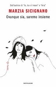 Book Cover: Ovunque sia, saremo insieme di Marzia Sicignano - SEGNALAZIONE