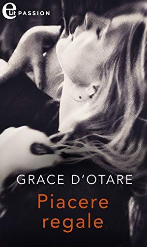 Book Cover: Piacere Regale di Grace D'Otare - SEGNALAZIONE