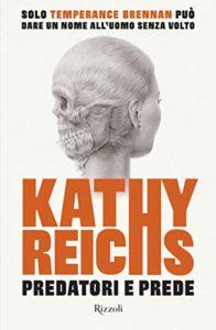 Book Cover: Predatori e prede di Kathy Reichs - SEGNALAZIONE