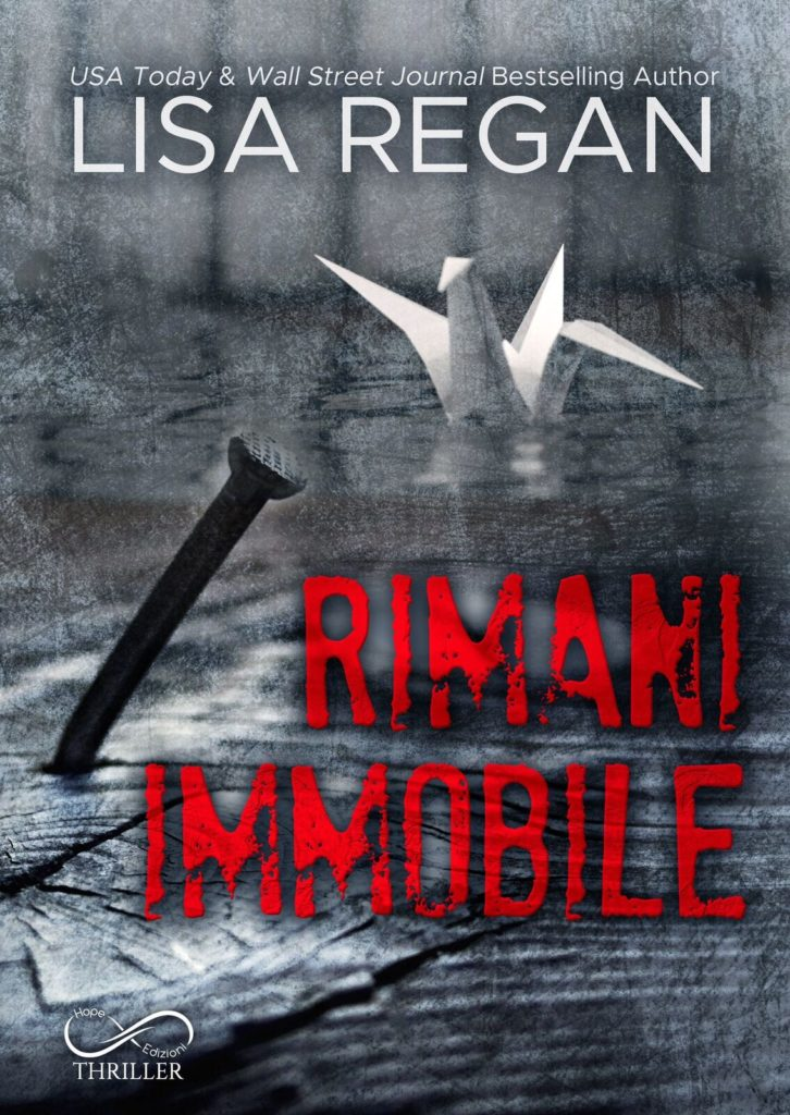 Book Cover: Rimani Immobile di Lisa Regan - COVER REVEAL