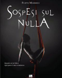 Book Cover: Sospesi sul nulla di Filippo Mammoli - SEGNALAZIONE