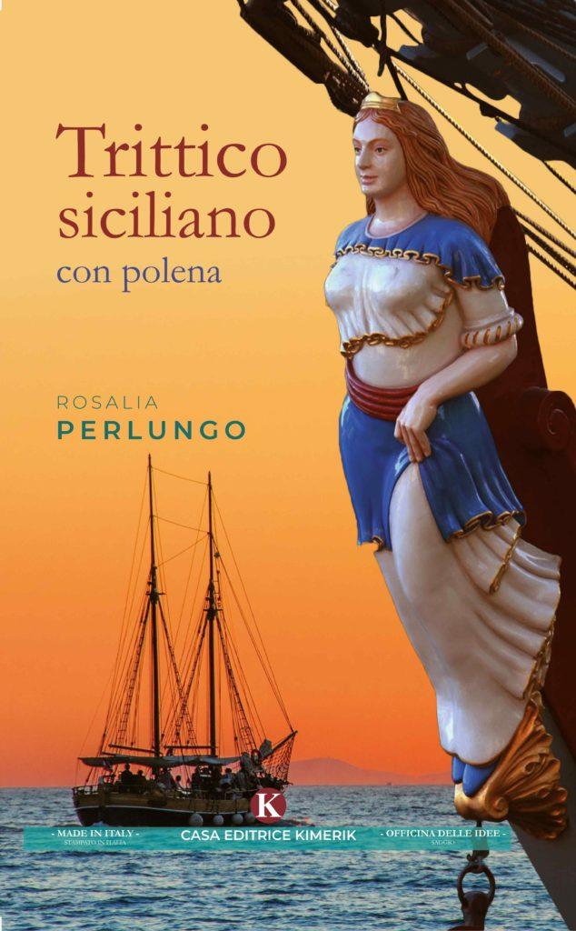 Book Cover: Trittico siciliano con polena di Rosalia Perlungo - SEGNALAZIONE