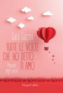 Book Cover: Tutte le volte che ho detto ti amo di Sara Gazzini - ANTEPRIMA