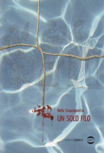 Book Cover: Un solo filo di Nella Scoppapietra - SEGNALAZIONE