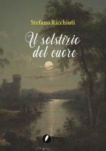 Book Cover: Un solstizio del cuore di Stefano Ricchiuti - RECENSIONE