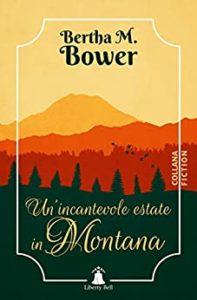 Book Cover: Un'incantevolo estate in Montana di Bertha M. Bower - RECENSIONE