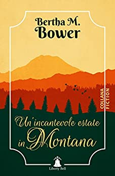 Book Cover: Un'incantevole estate in Montana di  Bertha M. Bower  - Blog Tour