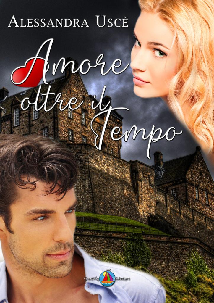 Book Cover: Amore oltre il tempo di Alessandra Uscè - SEGNALAZIONE