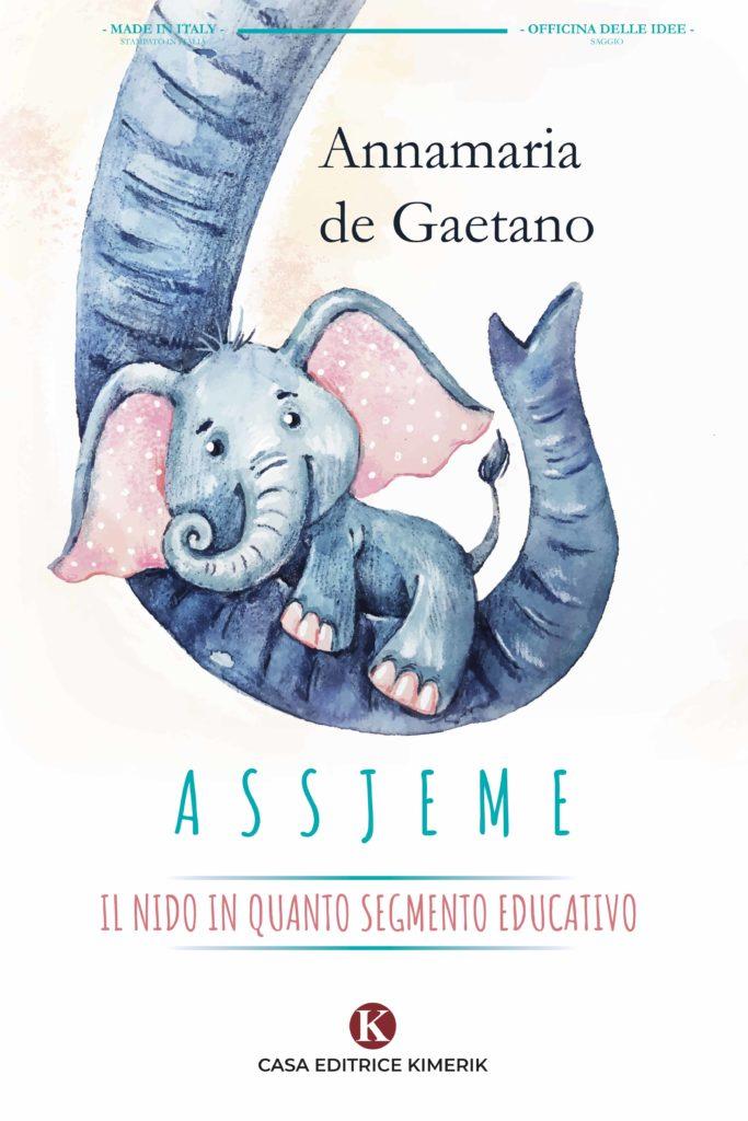 Book Cover: ASSJEME - Il nido in quanto segmento educativo di Annamaria De Gaetano - SEGNALAZIONE