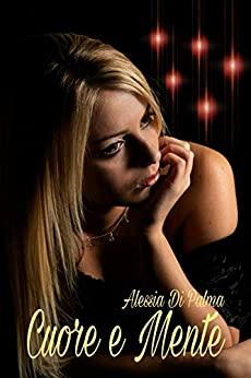 Book Cover: Cuore e mente di Alessia Di Palma - RECENSIONE