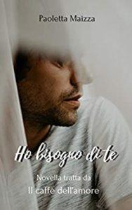 Book Cover: Ho bisogno di te di Paoletta Maizza - RECENSIONE