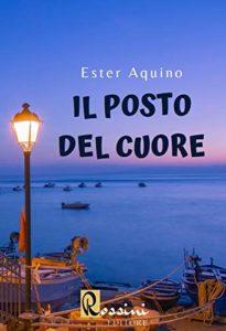 Book Cover: Il posto del cuore di Ester Aquino - RECENSIONE