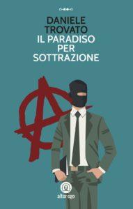 Book Cover: Il paradiso per sottrazione di Daniele Trovato - RECENSIONE