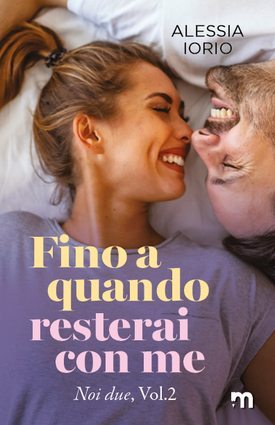 Book Cover: Fino a quando resterai con me di Alessia Iorio - SEGNALAZIONE