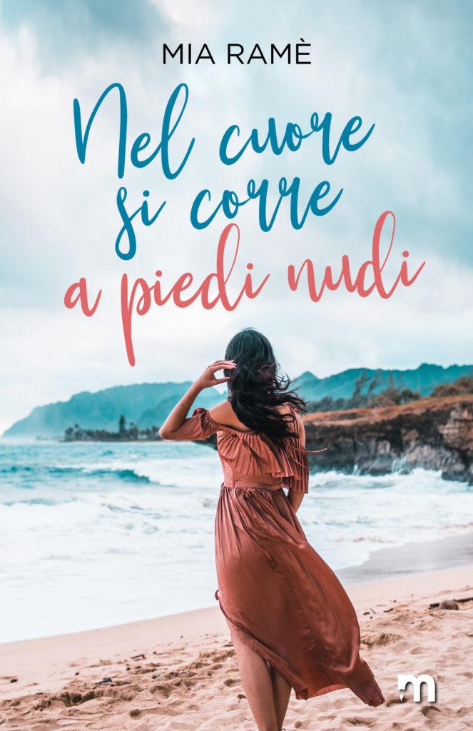 Book Cover: Nel cuore si corre a piedi nudi di Mia Ramè - SEGNALAZIONE