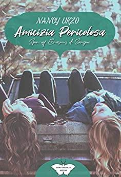 Book Cover: Amicizia Pericolosa: Erasmus di Sangue Spin-Off  di Nancy Urzo - SEGNALAZIONE