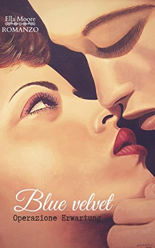 Book Cover: Blue Velvet di Ella Moore - COVER REVEAL