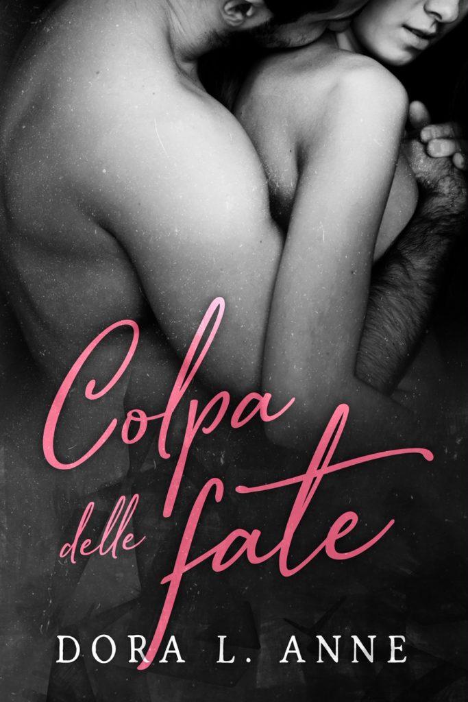 Book Cover: Colpa delle fate di Dora L. Anne - COVER REVEAL