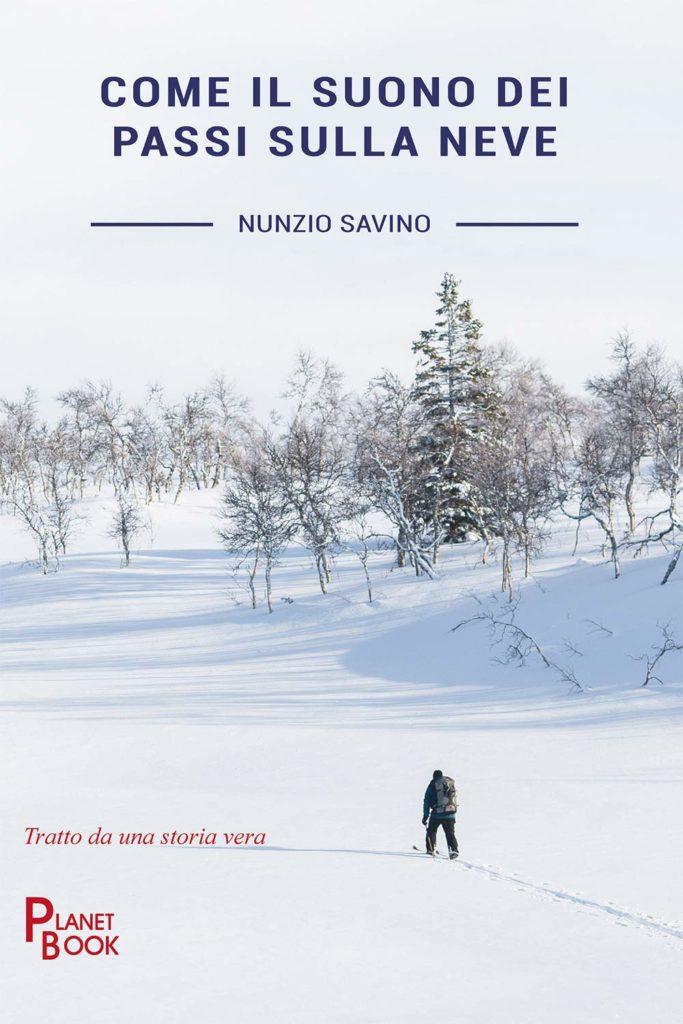 Book Cover: Come il suono dei passi sulla neve di Nunzio Savino - SEGNALAZIONE