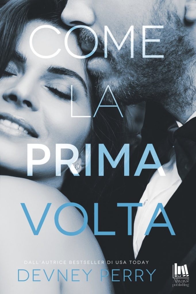 Book Cover: Come la prima volta di Devney Perry - REVIEW PARTY - RECENSIONE