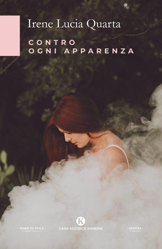 Book Cover: Contro ogni apparenza di Irene Lucia Quarta - SEGNALAZIONE
