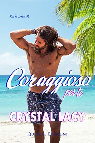 Book Cover: Coraggioso per te di Crystal Lacy - SEGNALAZIONE