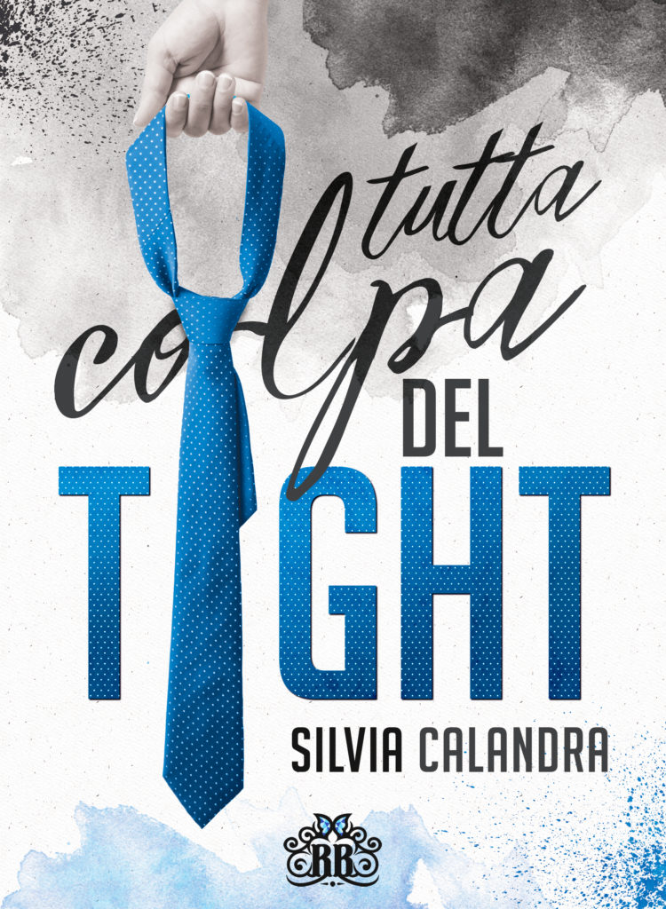 Book Cover: Tutta colpa del tight di Silvia Calandra - COVER REVEAL