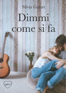 Book Cover: Dimmi come si fa di Silvia Gaiart - SEGNALAZIONE