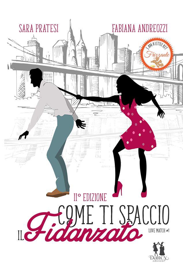 Book Cover: Come ti spaccio il fidanzato di Fabiana Andreozzi e Sara Pratesi - RELEASE BLITZ