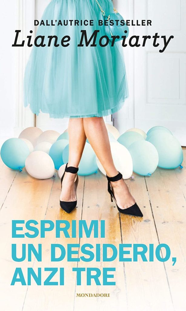 Book Cover: Esprimi un desiderio, anzi tre di Liane Moriarty - SEGNALAZIONE