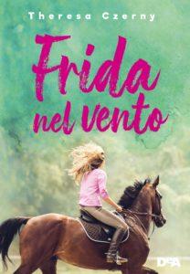 Book Cover: Frida nel vento di Teresa Czerny - SEGNALAZIONE