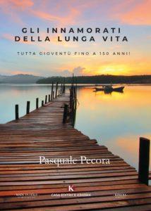 Book Cover: Gli innamorati della lunga vita - Tutta gioventù fino a 150 anni! di Pasquale Pecora - SEGNALAZIONE