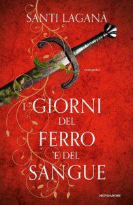 Book Cover: I giorni del ferro e del sangue di Santi Laganà - SEGNALAZIONE