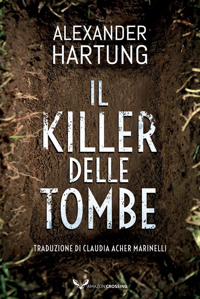 Book Cover: Il killer delle tombe di Alexander Hartung - SEGNALAZIONE