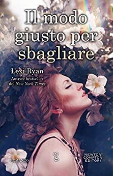 Book Cover: Il modo giusto per sbagliare di Lexi Ryan - SEGNALAZIONE