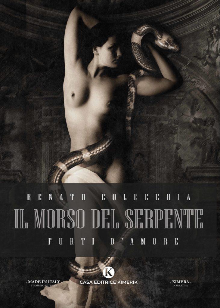 Book Cover: Il morso del serpente - Furti d'amore di Renato Colecchia - SEGNALAZIONE