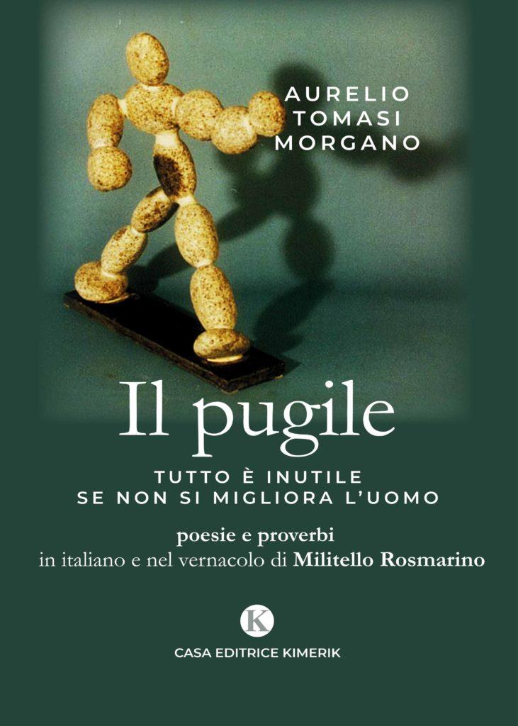 Book Cover: Il pugile - Tutto è inutile se non si migliora l'uomo di Aurelio Tomasi Morgano - SEGNALAZIONE
